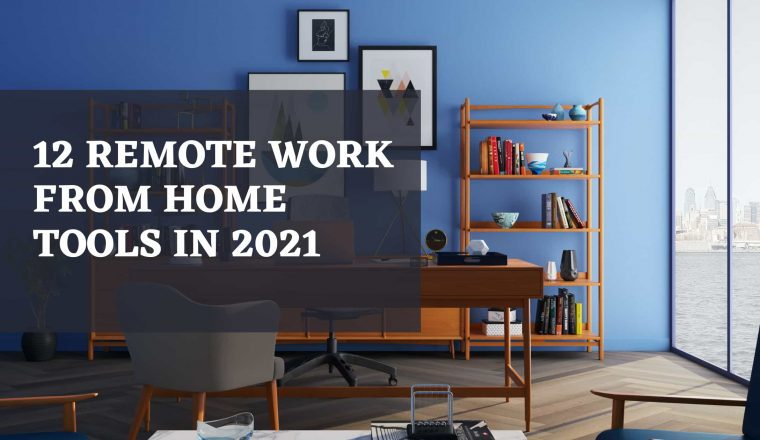 Work from Home Tools in 2021