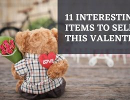 11 Interesting Items to sell this valentine