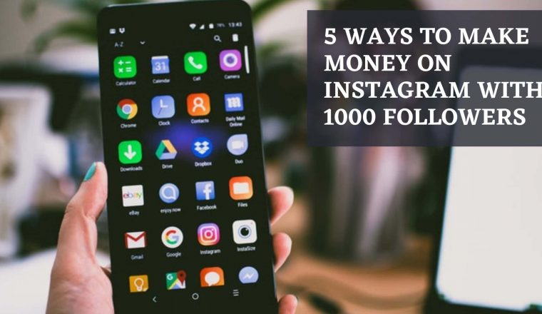 5 Ways to Make Money on Instagram with 1000 Followers