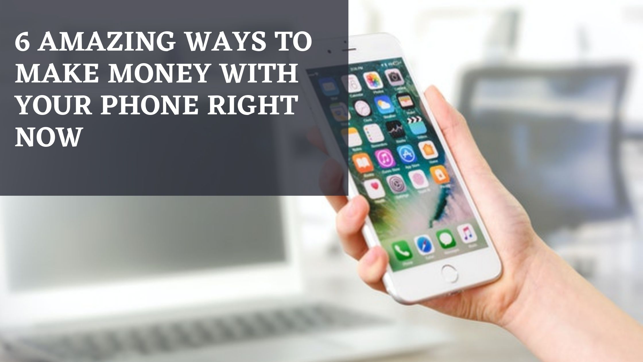 6 Amazing Ways to Make Money with your Phone