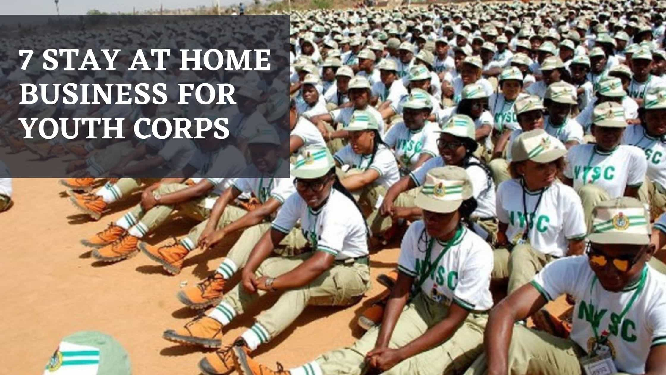 7 Stay at Home Business for Youth Corps